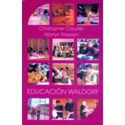 EDUCACIÓN WALDORF. Ideas de Rudolf Steiner en práctica